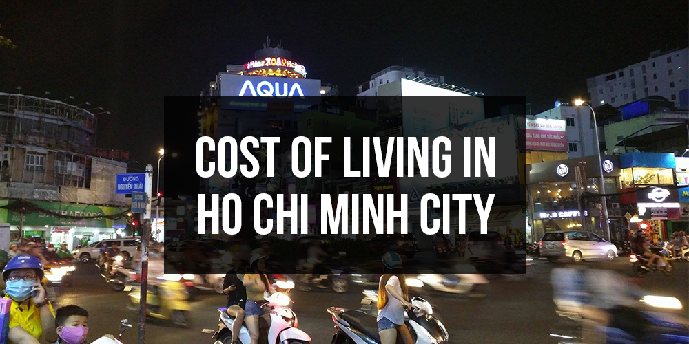 Cost of Living in Ho Chi Minh, Vietnam (Spending Report) | Me Want Travel